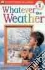 Whatever the Weather libro in lingua di Wallace Karen