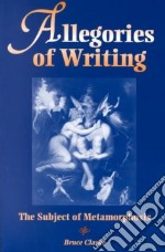 Allegories of Writing libro in lingua di Clarke Bruce
