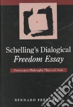 Schelling's Dialogical Freedom Essay libro in lingua di Freydberg Bernard