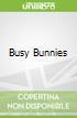 Busy Bunnies