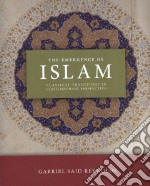 The Emergence of Islam libro in lingua di Reynolds Gabriel Said