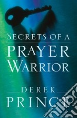 Secrets of a Prayer Warrior libro in lingua di Prince Derek