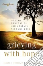 Grieving with Hope libro in lingua di Hodges Samuel J. IV, Leonard Kathy
