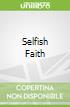 Selfish Faith