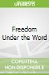 Freedom Under the Word