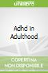 Adhd in Adulthood