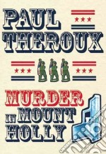 Murder in Mount Holly libro in lingua di Theroux Paul
