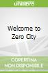 Welcome to Zero City