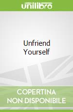 Unfriend Yourself libro in lingua di Tennant Kyle