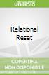 Relational Reset