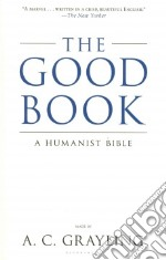 The Good Book libro in lingua di Grayling A. C.