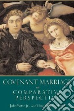 Covenant Marriage In Comparative Perspective libro in lingua di Witte John (EDT), Ellison Eliza (EDT)