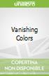 Vanishing Colors