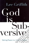 God Is Subversive