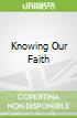 Knowing Our Faith