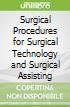 Surgical Procedures for Surgical Technology and Surgical Assisting