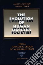 The Evolution of Human Societies libro in lingua di Johnson Allen W., Earle Timothy