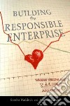 Building the Responsible Enterprise