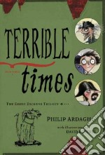 Terrible Times libro in lingua di Ardagh Philip, Roberts David (ILT)