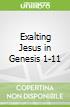 Exalting Jesus in Genesis 1-11