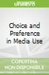 Preference and Choice in Media Use