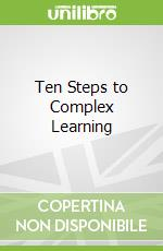 Ten Steps to Complex Learning libro in lingua di Van Merridnboer Jeroen J. G., Kirschner Paul Arthur
