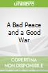 A Bad Peace and a Good War