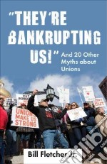 They're Bankrupting Us! libro in lingua di Fletcher Bill Jr.
