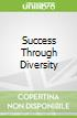 Success Through Diversity