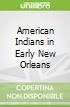 American Indians in Early New Orleans