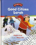 Good Citizen Sarah libro in lingua di Kroll Virginia L., Cote Nancy (ILT)