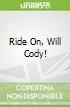 Ride On, Will Cody!