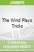 The Wind Plays Tricks