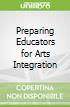 Preparing Educators for Arts Integration