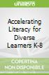 Accelerating Literacy for Diverse Learners K-8