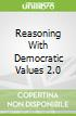Reasoning With Democratic Values 2.0