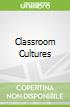 Classroom Cultures