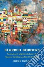 Blurred Borders libro in lingua di Duany Jorge