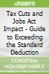 Tax Cuts and Jobs Act Impact - Guide to Exceeding the Standard Deduction