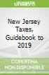 New Jersey Taxes, Guidebook to 2019