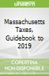 Massachusetts Taxes, Guidebook to 2019