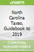 North Carolina Taxes, Guidebook to 2019