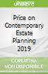 Price on Contemporary Estate Planning 2019