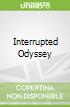 Interrupted Odyssey