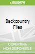 Backcountry Flies