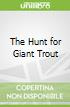 The Hunt for Giant Trout