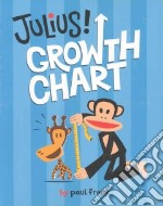 Julius! Growth Chart libro in lingua di Frank Paul