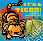 It's a Tiger! libro in lingua di Larochelle David, Tankard Jeremy (ILT)