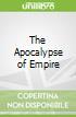 The Apocalypse of Empire