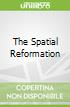 The Spatial Reformation